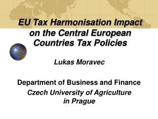 EU Tax Harmonisation Impact on the Central European Countries Tax Policies