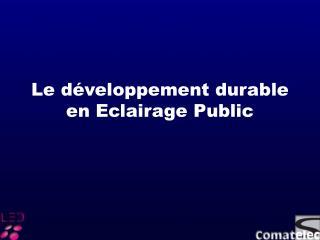 Le développement durable en Eclairage Public