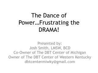 The Dance of Power…Frustrating the DRAMA!