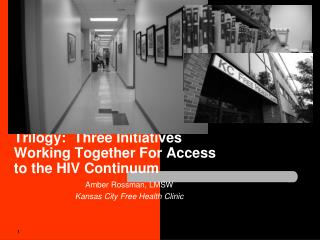 Trilogy:  Three Initiatives Working Together For Access to the HIV Continuum