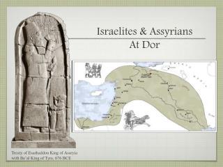Israelites & Assyrians  At  Dor