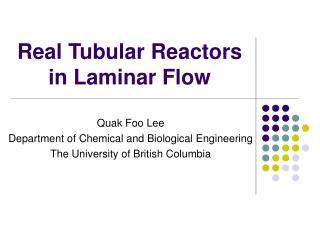 Real Tubular Reactors in Laminar Flow