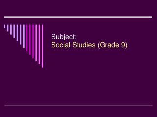 Subject: Social Studies (Grade 9)