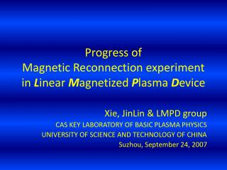 Progress of  Magnetic Reconnection experiment  in  L inear  M agnetized  P lasma  D evice