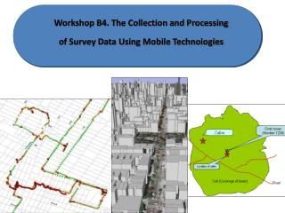 Workshop B4. The Collection and Processing  of Survey Data Using Mobile Technologies