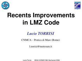 Recents Improvements in LMZ Code