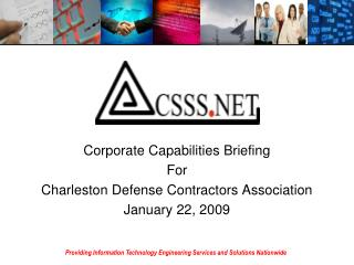 Corporate Capabilities Briefing For  Charleston Defense Contractors Association January 22, 2009