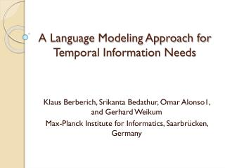 A Language Modeling Approach for Temporal Information Needs