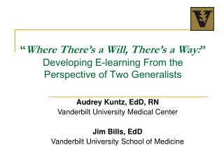 Audrey Kuntz, EdD, RN Vanderbilt University Medical Center Jim Bills, EdD