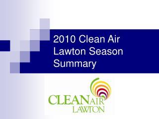 2010 Clean Air Lawton Season Summary