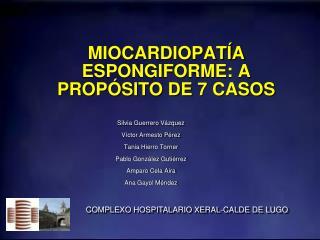 MIOCARDIOPATÍA ESPONGIFORME: A PROPÓSITO DE 7 CASOS