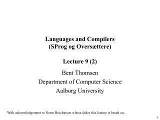 Languages and Compilers (SProg og Oversættere) Lecture 9 (2)