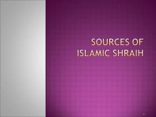Shraih is the moral code and religious law of Islam Practical form of Religion