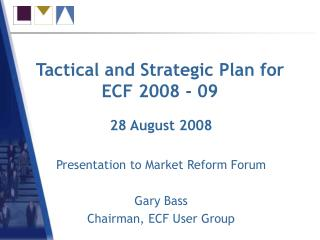 Tactical and Strategic Plan for ECF 2008 - 09