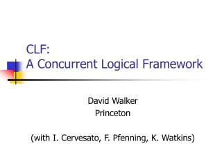 CLF:  A Concurrent Logical Framework