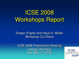ICSE 2008 Workshops Report