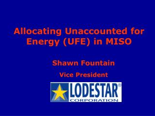 Allocating Unaccounted for Energy (UFE) in MISO