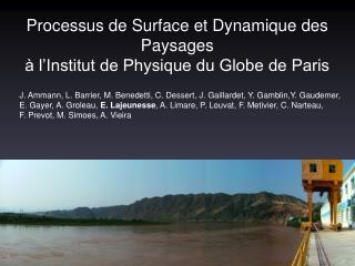Processus de Surface et Dynamique des Paysages  à l'Institut de Physique du Globe de Paris