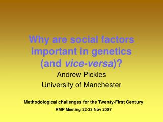 Why are social factors important in genetics  and vice-versa