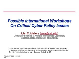 Possible International Workshops On Critical Cyber Policy Issues