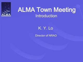 ALMA Town Meeting Introduction