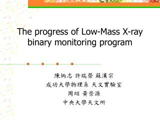 The progress of Low-Mass X-ray binary monitoring program