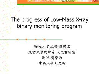 The progress of Low-Mass X-ray binary monitoring program