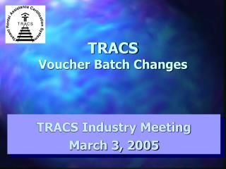 TRACS Voucher Batch Changes