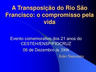 A Transposição do Rio São Francisco: o compromisso pela vida