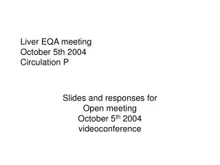 Liver EQA meeting October 5th 2004 Circulation P