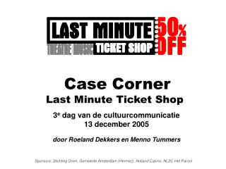 Case Corner Last Minute Ticket Shop