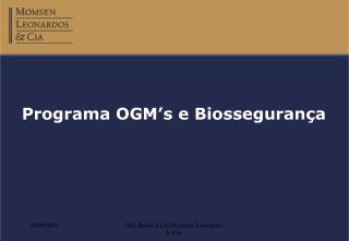 Programa OGM s e Biosseguran a