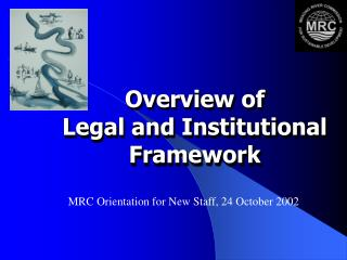 Overview of  Legal and Institutional Framework