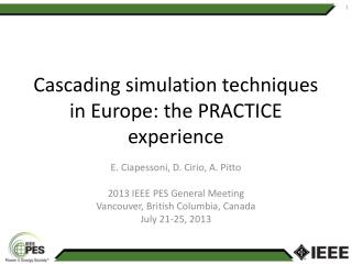 Cascading simulation techniques in Europe: the PRACTICE experience