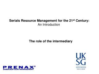 Serials Resource Management for the 21 st  Century: An Introduction