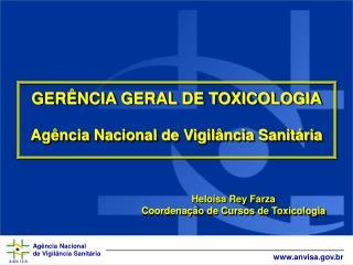 GERÊNCIA GERAL DE TOXICOLOGIA Agência Nacional de Vigilância Sanitária
