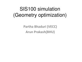 SIS100 simulation (Geometry optimization)