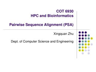 COT 6930 HPC and Bioinformatics Pairwise Sequence Alignment (PSA)