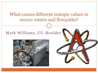 What causes different isotopic values in source waters and flowpaths?