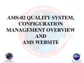 AMS-02 QUALITY SYSTEM,  CONFIGURATION MANAGEMENT OVERVIEW AND  AMS WEBSITE