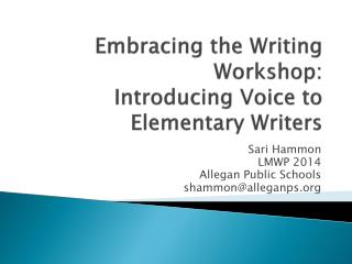 Embracing the Writing Workshop: Introducing Voice to Elementary Writers