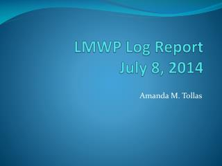 LMWP Log Report July 8, 2014