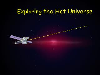 Exploring  the Hot Universe