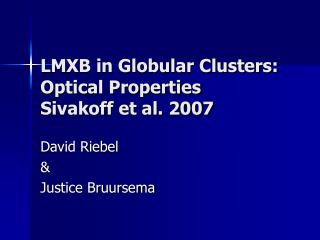 LMXB in Globular Clusters:  Optical Properties Sivakoff et al. 2007