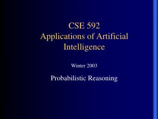 CSE 592 Applications of Artificial Intelligence Winter 2003