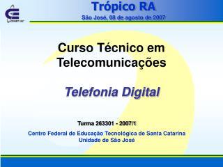 Trópico RA São José, 08 de agosto de 2007
