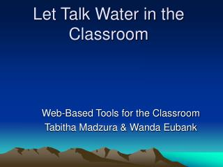 Let Talk Water in the Classroom