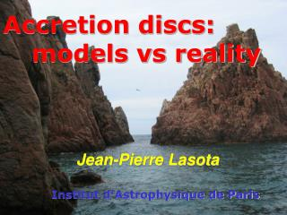 Accretion discs: 			models vs reality