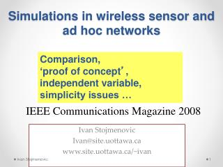 Simulations in wireless sensor and ad hoc networks