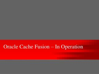 Oracle Cache Fusion � In Operation